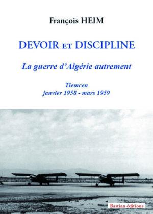 Devoir et Discipline – La guerre d'Algérie autrement