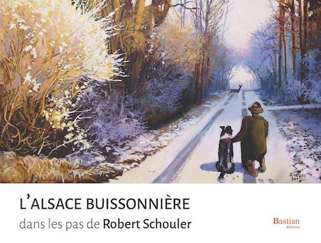 livre L'Alsace Buissonnière dans les pas de Robert Schouler