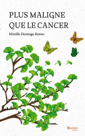 Livre Plus maligne que le cancer de Mireille Horsinga-Renno