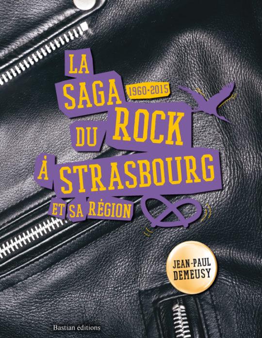 livre La saga du rock à Strasbourg et sa région de Jean-Paul Demeusy