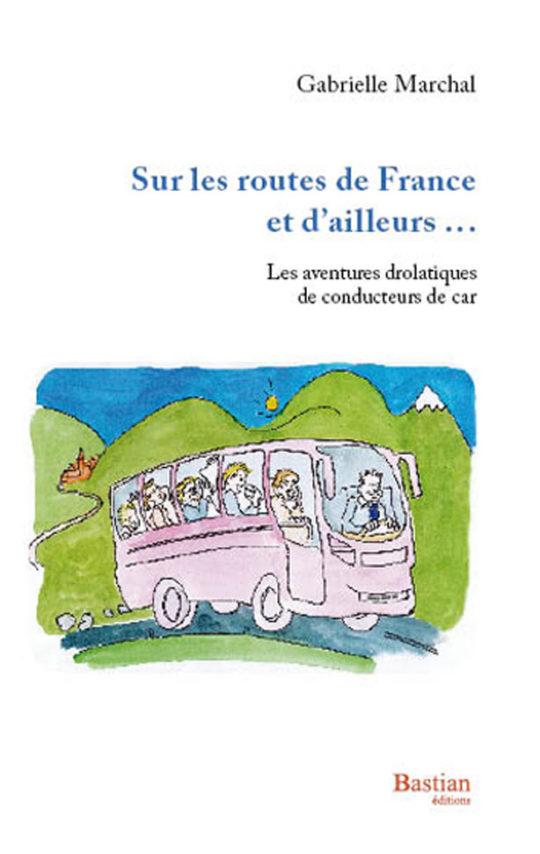 livre Sur les routes de France et d'ailleurs de Gabrielle Marchal