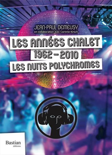 livre Les années Chalet : 1962-2010 de Jean-Paul Demeusy