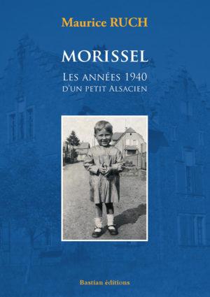 Livre Morissel – Les années 1940 d'un petit Alsacien