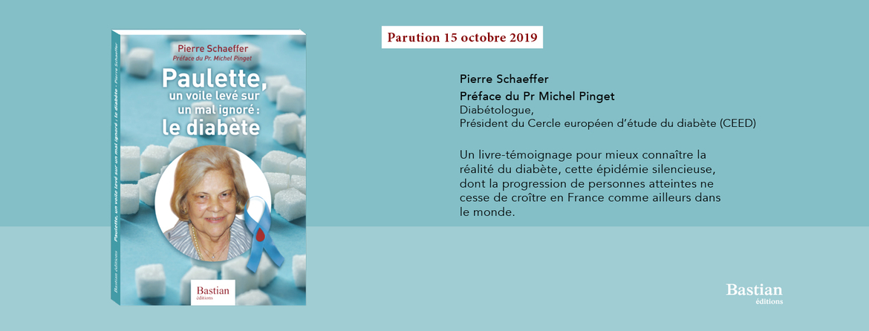 A paraître en octobre 2019 : Paulette, un voile levé sur un mal ignoré : le diabète