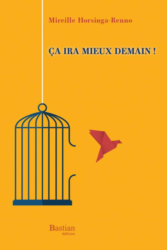 Ça-ira-mieux-demain_Mireille Horsinga-Renno_Bastian-editions
